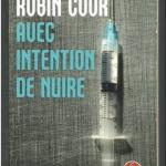 Livre de Robin Cook : Avec intention de nuire (thriller)