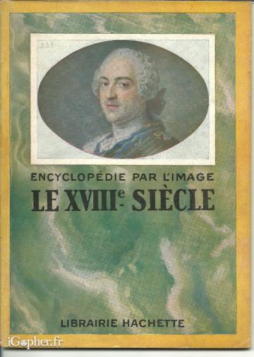 Livre Le Xviiie Siecle Encyclopedie Par L Image