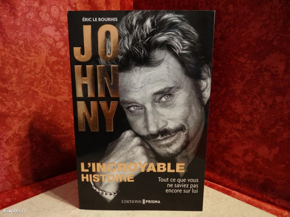 Livre Johnny Hallyday L Incroyable Histoire