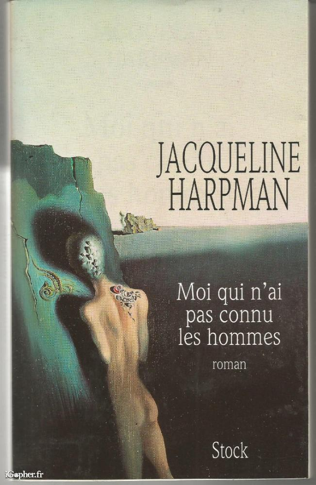 Livre Moi Qui N Ai Pas Connu Les Hommes Jacqueline Harpman