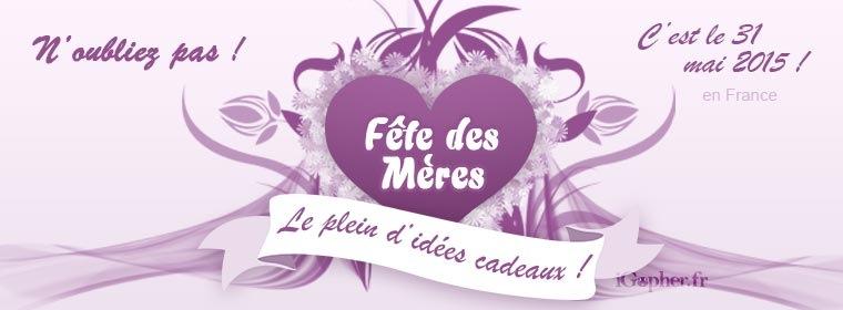 Idées Cadeaux Fête des Mères 2015