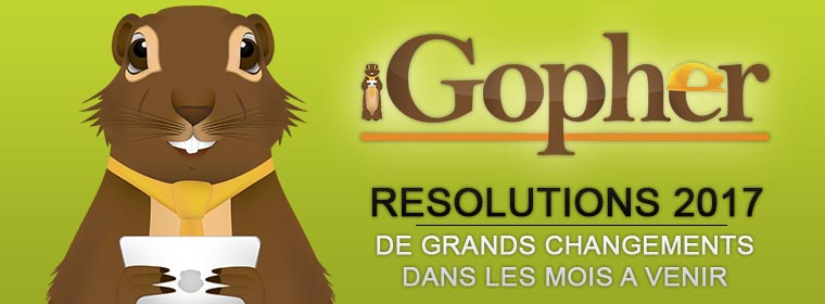 iGopher : De grands changements en 2017 !